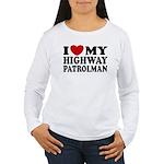I Love My Highway Patrolman Women's Long Sleeve T-
