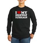 I Love My Highway Patrolman Long Sleeve Dark T-Shi