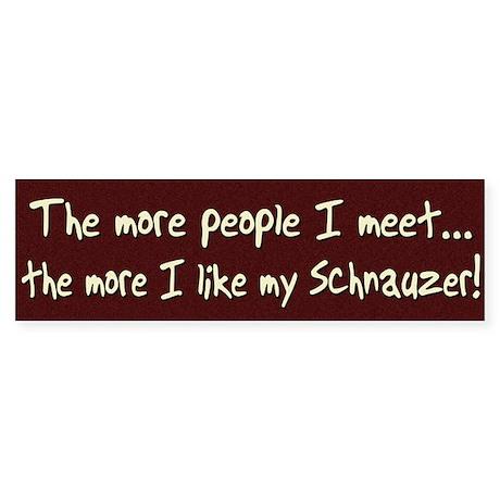 The More People Schnauzer Bumper Sticker