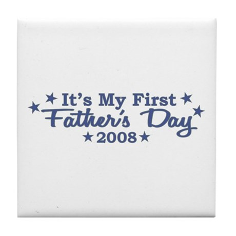 It's My First Father's Day 2008 Tile Coaster