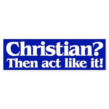 CHRISTIAN? Bumper Sticker