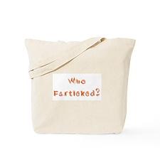 Who Fartleked? Tote Bag