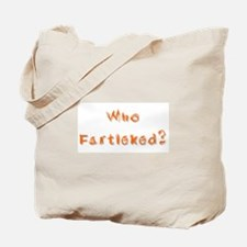 Who Fartleked? Tote Bag