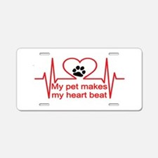 pet makes my heartbeat Aluminum License Plate
