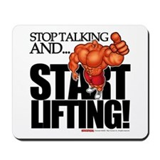 STOP TALKING... START LIFTING - Mousepad