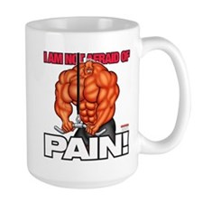 Not Afraid Of PAIN! - Mug