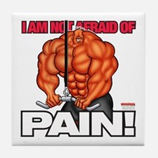 Not Afraid Of PAIN! - Tile Coaster