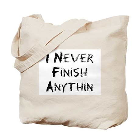 I Never Finish Anything Tote Bag