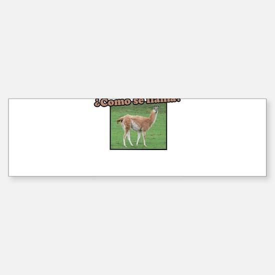 Como Se Llama? Bumper Bumper Bumper Sticker