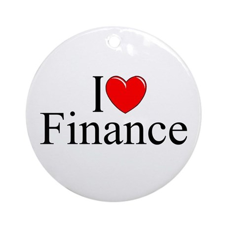 """I Love (Heart) Finance"" Ornament (Round)"