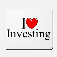 """I Love (Heart) Investing"" Mousepad"