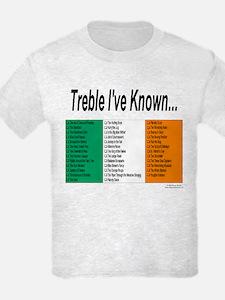 Treble I've Known - T-Shirt