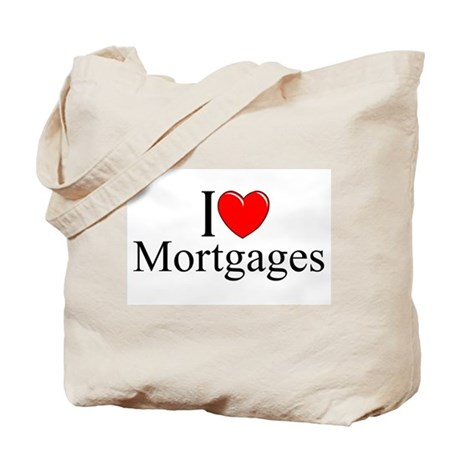"""I Love (Heart) Mortgages"" Tote Bag"