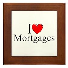 """I Love (Heart) Mortgages"" Framed Tile"