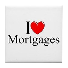 """I Love (Heart) Mortgages"" Tile Coaster"