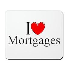 """I Love (Heart) Mortgages"" Mousepad"