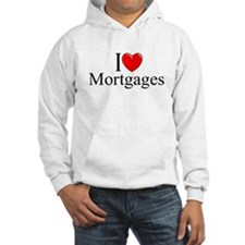 """I Love (Heart) Mortgages"" Hoodie"