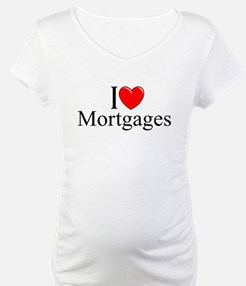 """""""I Love (Heart) Mortgages"""" Shirt"""