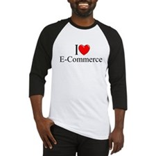 """I Love (Heart) E-Commerce"" Baseball Jersey"