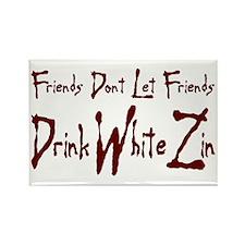 Friends Dont White Zin Rectangle Magnet