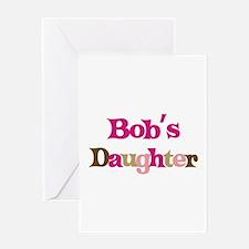Bob's Daughter Greeting Card