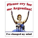 Cry for me Argentina! (I've c Small Poster