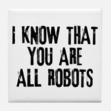 You're All Robots Tile Coaster