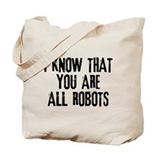 You're All Robots Tote Bag