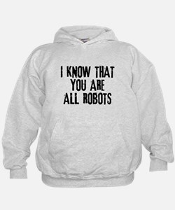 You're All Robots Hoodie
