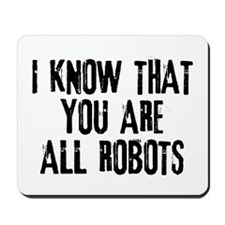 You're All Robots Mousepad