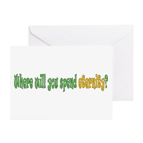 Where Will You Spend Eternity Greeting Cards (Pk o