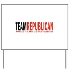 Team Republican - Proud To Be Yard Sign