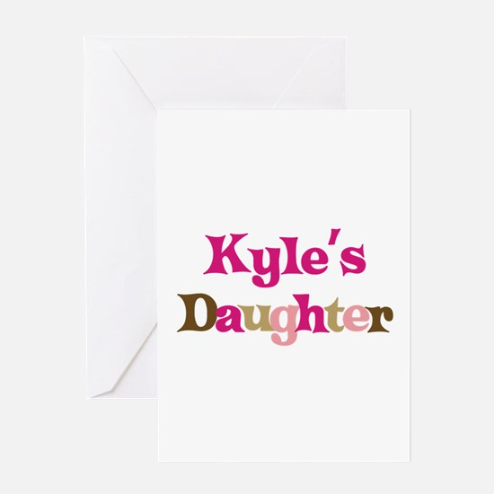 Kyle's Daughter Greeting Card