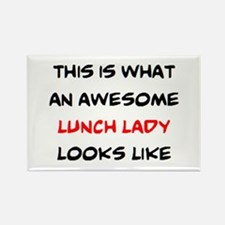 awesome lunch lady Rectangle Magnet