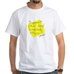 Support Your Local Lemonade Stand White T-Shirt