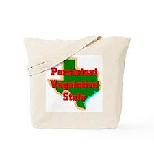 Texas Vegetative State Tote Bag