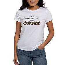 Firefighter I Need Coffee Tee