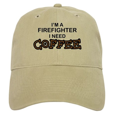 Firefighter I Need Coffee Cap