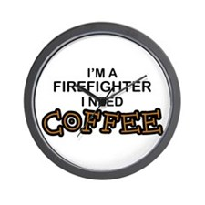 Firefighter I Need Coffee Wall Clock