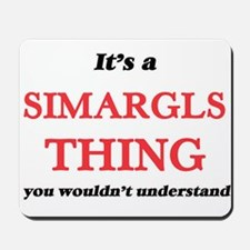 It's a Simargls thing, you wouldn&#3 Mousepad