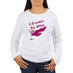 I Came To Win (1) Women's Long Sleeve T-Shirt