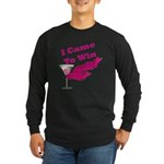 I Came To Win (1) Long Sleeve Dark T-Shirt