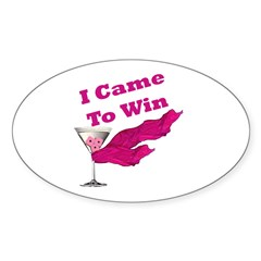 I Came To Win (1) Oval Sticker (10 pk)