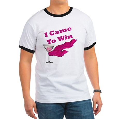 I Came To Win (1) Ringer T