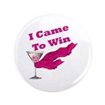 "I Came To Win (1) 3.5"" Button (100 pack)"