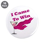 "I Came To Win (1) 3.5"" Button (10 pack)"