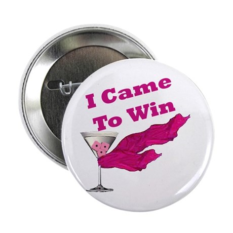 """I Came To Win (1) 2.25"""" Button (10 pack)"""