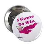 "I Came To Win (1) 2.25"" Button (100 pack)"