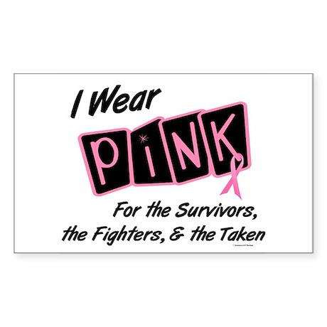 I Wear Pink Survivors, Fighters, Taken 8 Sticker (