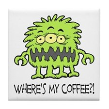 Where's My Coffee Monster Tile Coaster